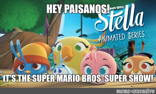 Meme Hey Paisanos It S The Super Mario Bros Super Show All