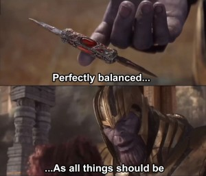 Create meme: perfectly balanced as all things should be the template, a perfect balance of Thanos meme, jojo perfectly balanced as all things should be