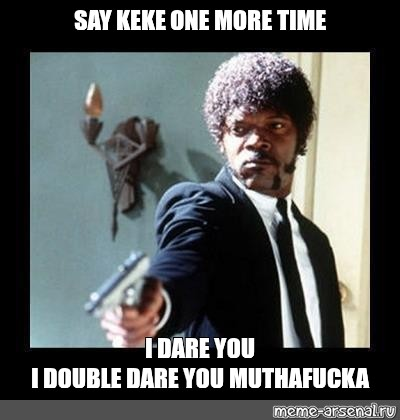 create meme quoti dare you i double dare you them