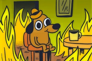 Create meme: dog in the burning house, a dog in a fire meme this is fine