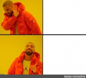 Create meme: hotline bling drake meme, the picture with the text, meme with Drake