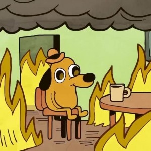 Create meme: dog in the burning house meme, fine this is dog meme, a dog in a fire meme