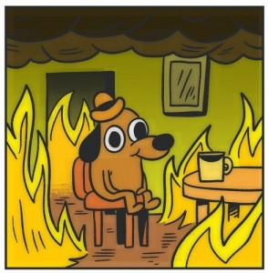 Create meme: this is fine , dog in the burning house meme