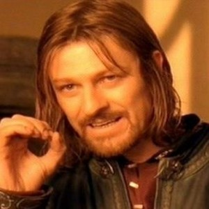 Create meme: You cannot just take and (Boromir meme)