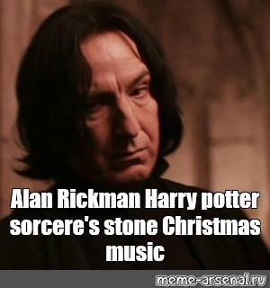 Christmas Music Meme.Meme Alan Rickman Harry Potter Sorcere S Stone Christmas