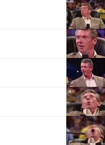 Создать мем: best memes, Винс Макмэн, vince mcmahon reaction